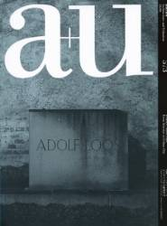 A+U 18:06 Adolf Loos From Interior to Urban Spaces