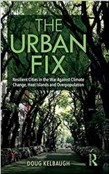 (EVENT) The Urban Fix: Resilient Cities in the War Against Climate Change, Heat Islands and Overpopulation