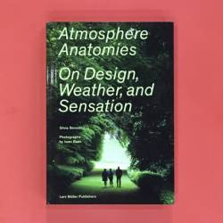 Atmosphere Anatomies : On Design, Weather and Sensation