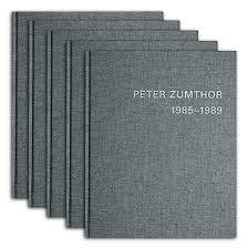 PETER ZUMTHOR 1985–2013: Buildings and Projects